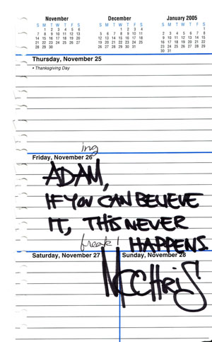 Adam, if you can believe it, this never happens. MC Chris